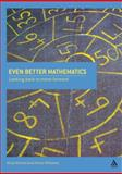 Even Better Mathematics : Looking Back to Move Forward, Williams, Honor and Ahmed, Afzal, 1855391473
