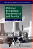 Pollution Prevention : Fundamentals and Practice, Bishop, Paul L., 0073661473