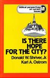 Is There Hope for the City?, Karl A. Ostrom and Donald W. Shriver, 0664241476