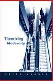 Theorizing Modernity 9780761951476