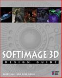 Softimage 3D Design Guide, Ruff, Barry C., 1576101479
