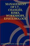 Management of I. T. Changes, Risks, Workshops, Epistemology, Lulu Publishing Staff, 1847531474
