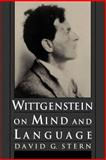 Wittgenstein on Mind and Language, Stern, David G., 0195111478