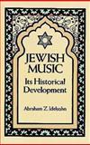 Jewish Music, Abraham Z. Idelsohn, 0486271471