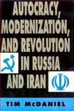 Autocracy, Modernization and Revolution in Russia and Iran, McDaniel, Tim, 0691031479