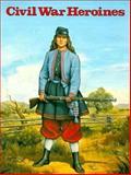 Civil War Heroines, Jill Canon, 0883881470