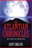 The Atlantian Chronicles, Gary English, 1478701471