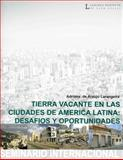 Tierra Vacante en las Ciudades de America Latina : Desafios y Oportunidades, Larangeira, Adriana de Araujo, 1558441476