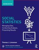 Social Statistics : Managing Data, Conducting Analyses, Presenting Results, Linneman, Thomas J., 0415661471