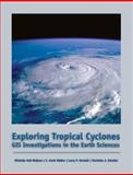 Exploring Tropical Cyclones : GIS Investigations for the Earth Sciences, Hall, Michelle K. and Schaller, Christian J., 0534391478