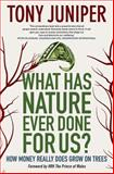 What Has Nature Ever Done for Us?, Tony Juniper, 0907791476