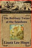 The Bobbsey Twins at the Seashore, Laura Hope, 1490331476