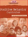Positive Behavior Curriculum : For the Inclusive Classroom, IEP Resources and Project Oz, 1578611474