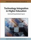 Technology Integration in Higher Education : Social and Organizational Aspects, Daniel W. Surry, 1609601475