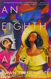 An Eighth of August, Dawn Turner Trice, 0385721471
