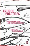 Artistic Practices : Social Interactions and Cultural Dynamics, , 0415721474