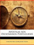 Apostilas Aos Dicionários Portugueses, Aniceto Reis Gonçalves Viana, 1145731473