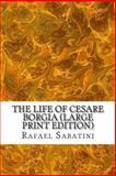 The Life of Cesare Borgia, Rafael Sabatini, 1490321470