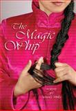 The Magic Whip, Wang Ping, 1566891477