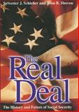 The Real Deal : The History and Future of Social Security, Schieber, Sylvester J. and Shoven, John B., 0300081480