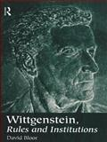 Wittgenstein, Rules and Institutions, Bloor, David, 0415161487