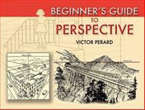 Beginner's Guide to Perspective, Victor Semon Perard, 0486451488