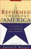 Reformed Theology in America, , 0801021480