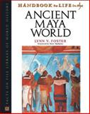 Handbook to Life in the Ancient Maya World, Foster, Lynn V., 0816041482