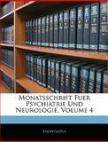 Monatsschrift Fuer Psychiatrie und Neurologie, Anonymous, 1143711483