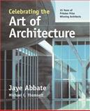 Celebrating the Art of Architecture : 25 Years of Pritzker Prize Winning Architects, Abbate, Jaye and Thomsett, Michael C., 159280148X