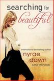 Searching for Beautiful, Nyrae Dawn, 1622661486