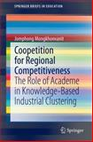 Coopetition for Regional Competitiveness : The Role of Academe in Knowledge-Based Industrial Clustering, Mongkhonvanit, Jomphong, 9812871489