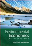 Environmental Economics : An Introduction, Field, Barry C. and Field, Martha K., 007351148X