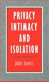 Privacy, Intimacy, and Isolation, Inness, Julie C., 0195071484