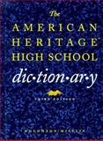 The American Heritage High School Dictionary, American Heritage Dictionary Editors, 0395671485
