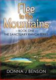 Flee to the Mountains, Donna J. Benson, 1462721486