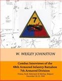 Combat Interviews of the 48th Armored Infantry Battalion, 7th Armored Division, W. Johnston, 1497301483