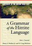 A Grammar of the Hittite Language, 2 : Tutorial, Harry A. Hoffner, 1575061481