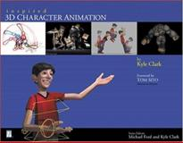 Inspired 3D Character Animation, Clark, Kyle, 1931841489