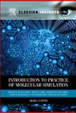 Introduction to Practice of Molecular Simulation : Molecular Dynamics, Monte Carlo, Brownian Dynamics, Lattice Boltzmann and Dissipative Particle Dynamics, Satoh, Akira, 0123851483