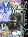 Criminal Justice Today : An Introductory Text for the Twenty-First Century, Schmalleger, Frank M., 0130851485