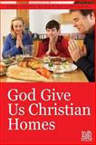 God Give Us Christian Homes, , 1584271485