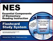 NES Essential Components of Elementary Reading Instruction Flashcard Study System : NES Test Practice Questions and Exam Review for the National Evaluation Series Tests, NES Exam Secrets Test Prep Team, 1630941484