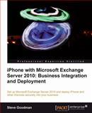 iPhone with Microsoft Exchange Server 2010, Steve Goodman, 1849691487