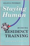 Staying Human During Residency Training, Peterkin, Allan D., 0802081487