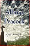 Albino Peacock, Lynn Strongin, 0911051481