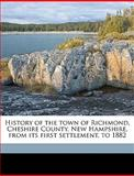 History of the Town of Richmond, Cheshire County, New Hampshire, from Its First Settlement, To 1882, William Bassett, 1149411481