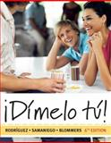 ¡Dimelo Tu! : A Complete Course, Samaniego, Fabián A. and Blommers, Thomas J., 1428211489