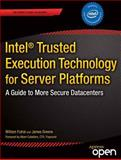 Intel® Trusted Execution Technology for Server Platforms, William Futral and James Greene, 143026148X