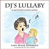 Dj's Lullaby, Lucy Rivas Enriquez, 1478711485
